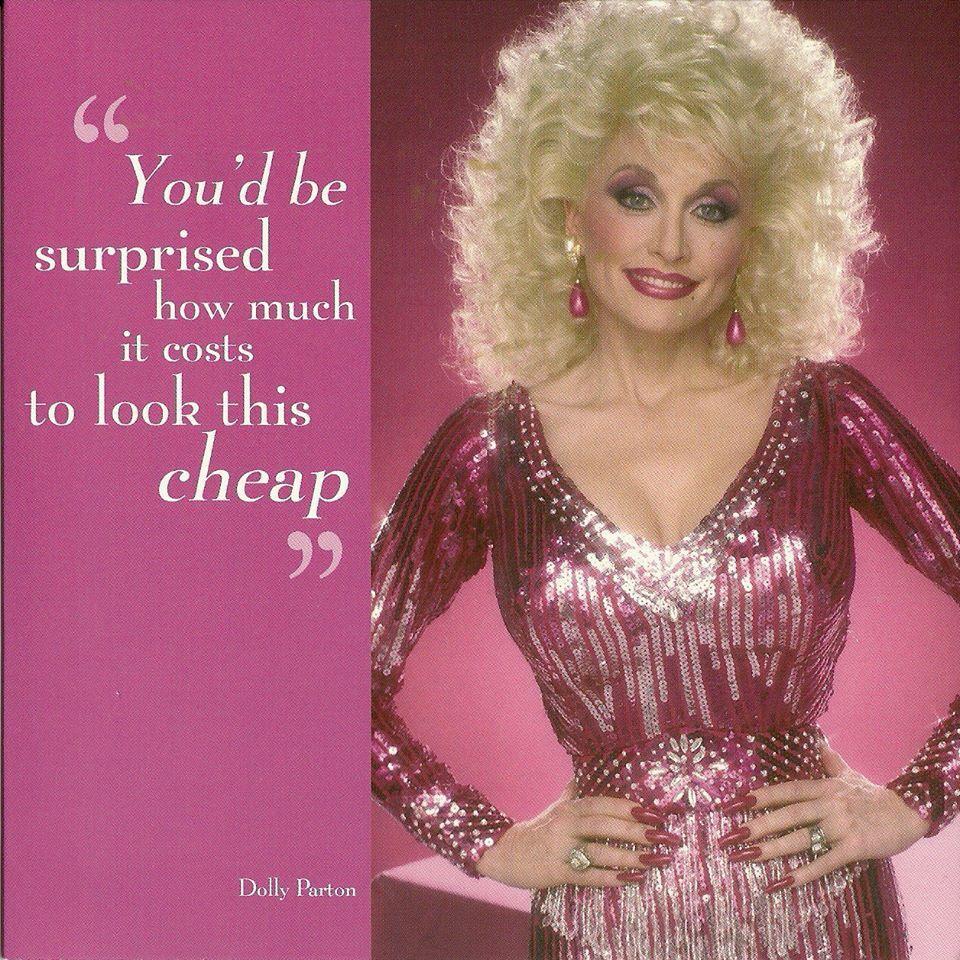 Dolly Parton Cheap Funny Dolly Parton Dolly Parton Quotes Dolly Parton Pictures