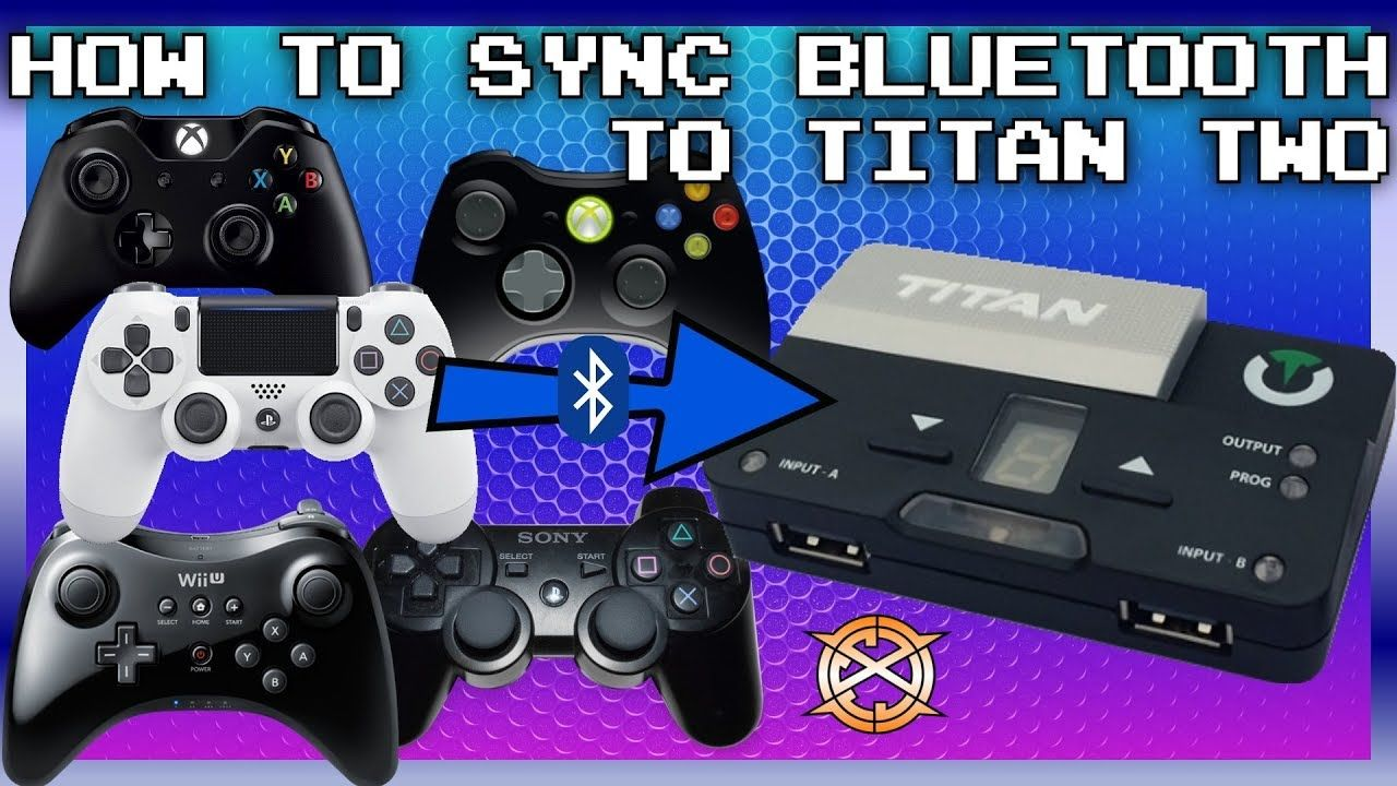 Titan Two How To Sync Bluetooth Controllers Ps4 Xbox One Ps3