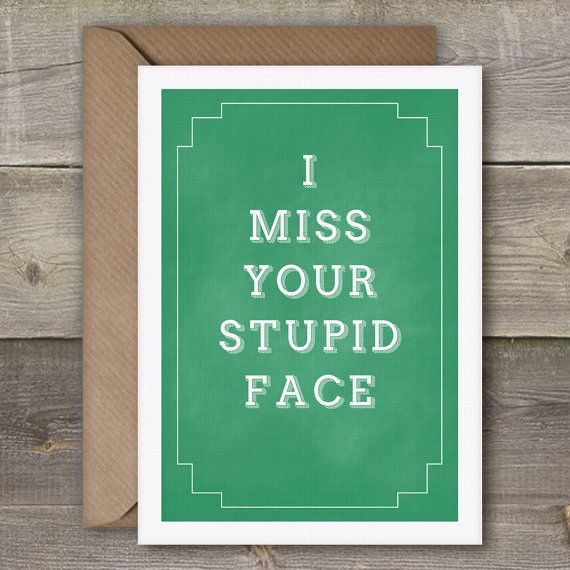 Instant DownloadI Miss Your Stupid Face Funny Art Print - printable best friend birthday cards
