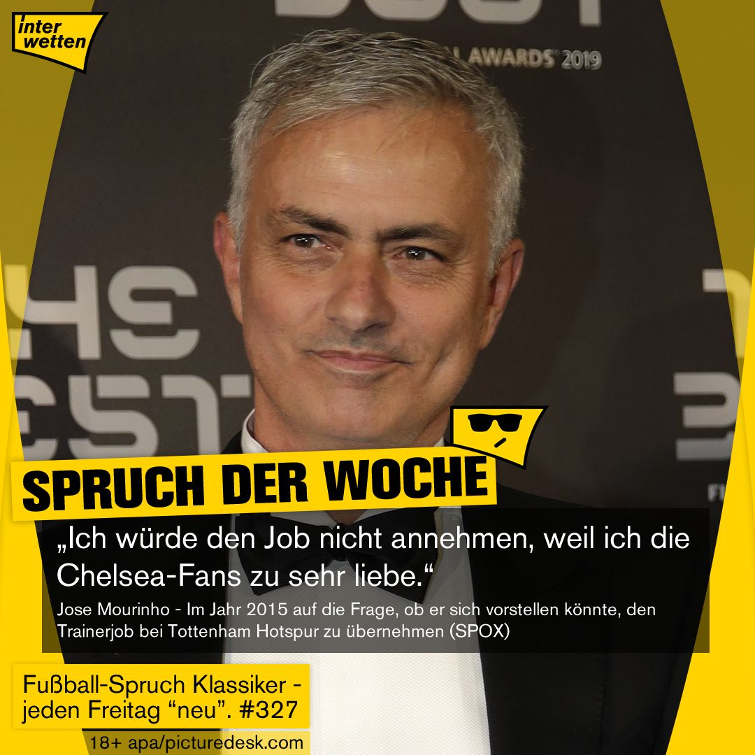 Fskdw 327 Ich Wurde Den Job Nicht Annehmen Jose Mourinho Im Jahr 2015 Auf Die Frage Ob Er Sich Vo Tottenham Hotspur Chelsea Fans Fussball Spruche