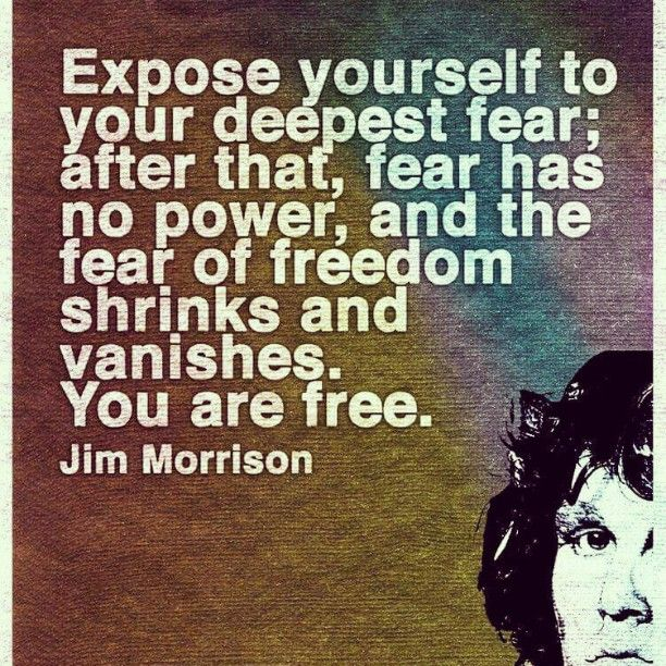 expose yourself to your #deepest #fear #life #inspiration - what is your greatest fear