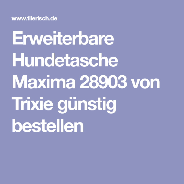 Trixie Erweiterbare Hundetasche Maxima 28903 (mit Bildern