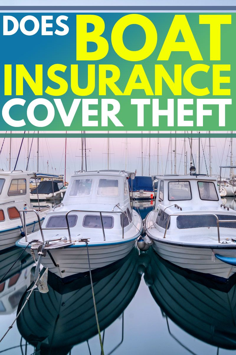 Does Boat Insurance Cover Theft? - MoneyMink.com | Boat ...