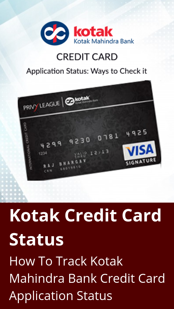 Kotak Credit Card Status Check 2020 How To Track Kotak Mahindra Bank Credit Card Application Status Credit Card App Bank Credit Cards Credit Card Application