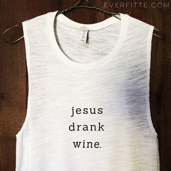 Jesus Drank Wine Muscle Tee in White/Black ,Workout Top, Muscle Tank