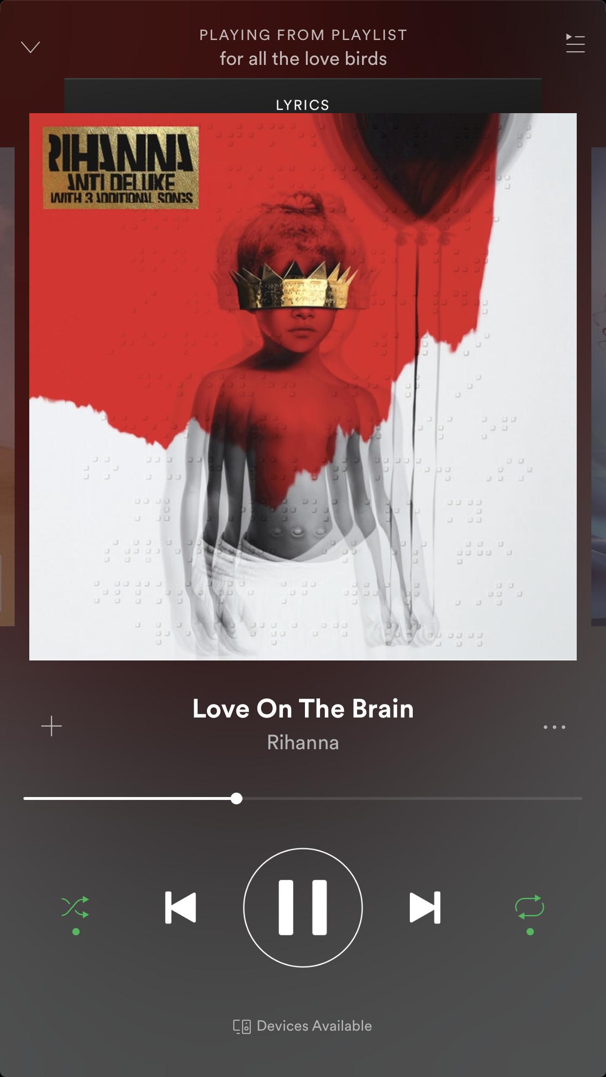 Love On The Brain Rihanna Rihanna Love Song Playlist Spotify Music