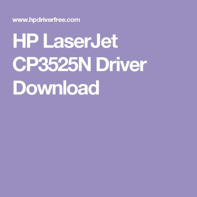 Hp Laserjet Cp3525n Driver Download