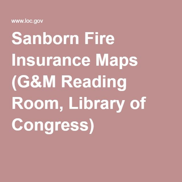 Sanborn Fire Insurance Maps (G&M Reading Room, Library of