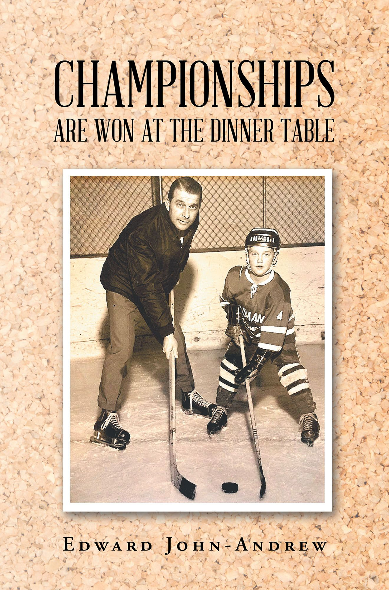 Books Page Publishing Edward John Andrew S New Book Championships Are Won At The Dinner Table Is A Dynami Coaching Youth Soccer Dinner Table Youth Coaching