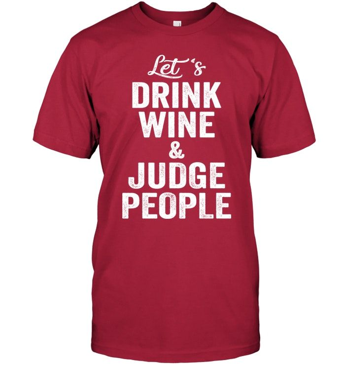 15129e0d2 Lets Drink Wine & Judge People...Unisex Super Cozy Hoodie Sweatshirt- Gym  Tank Top - Fitness Tank. Workout Tank Tops - Funny Gym Tanks,fitness, gym,  ...