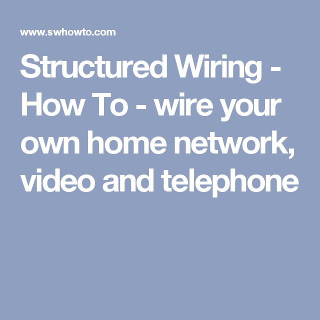 Structured Wiring - How To - wire your own home network, video and ...