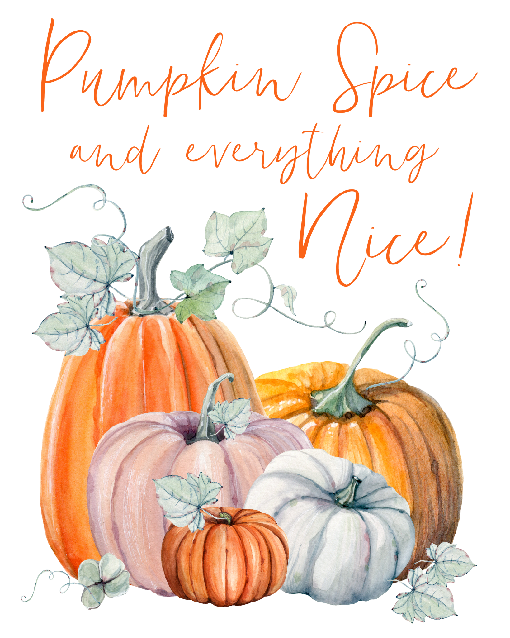 Pumpkin Spice Everything Nice Png File Shared From Box Fall Printables Free Fall Printables Pumkin Decoration
