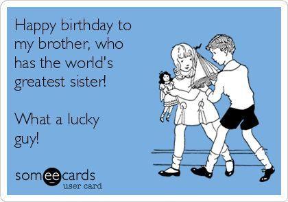 Happy Birthday Brother Birthday Quotes Funny For Him Happy Birthday Brother Funny Brother Birthday Quotes