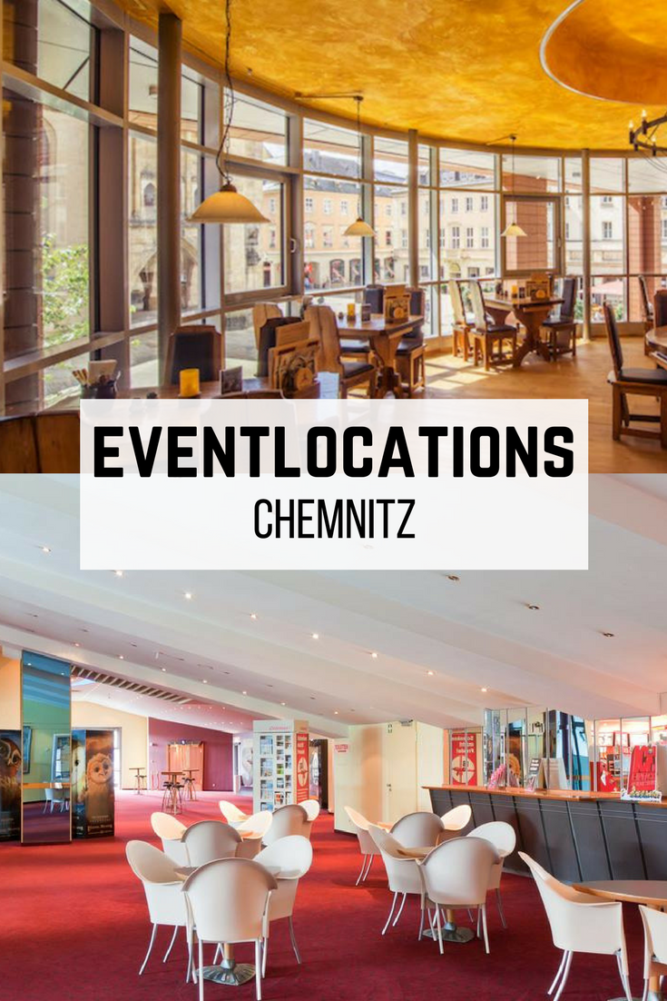 Ein Event in Chemnitz benötigt eine passende Location. Nur