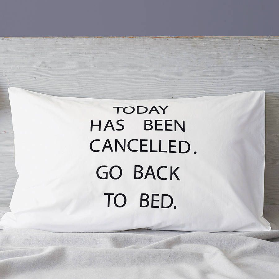 Today has been cancelledu pillowcase pillows room and bedrooms