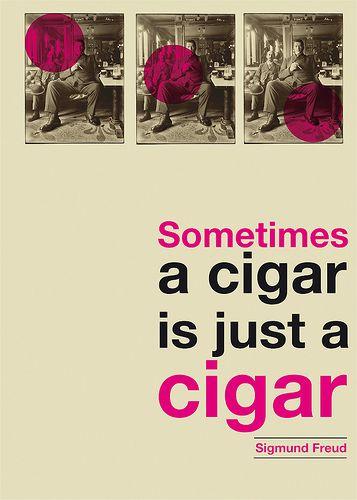 Sometimes A Cigar Is Just A Cigar Sigmund Freud Cigars Freud Quotes