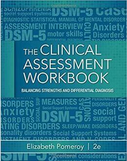 Clinical Assessment Workbook: Balancing Strengths and ...