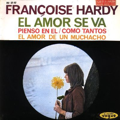 "Francoise Hardy - ""El amor se va"", spanish version of her song ""L´amour s´en va"" Eurovision Song Contest 1963 for Monaco"