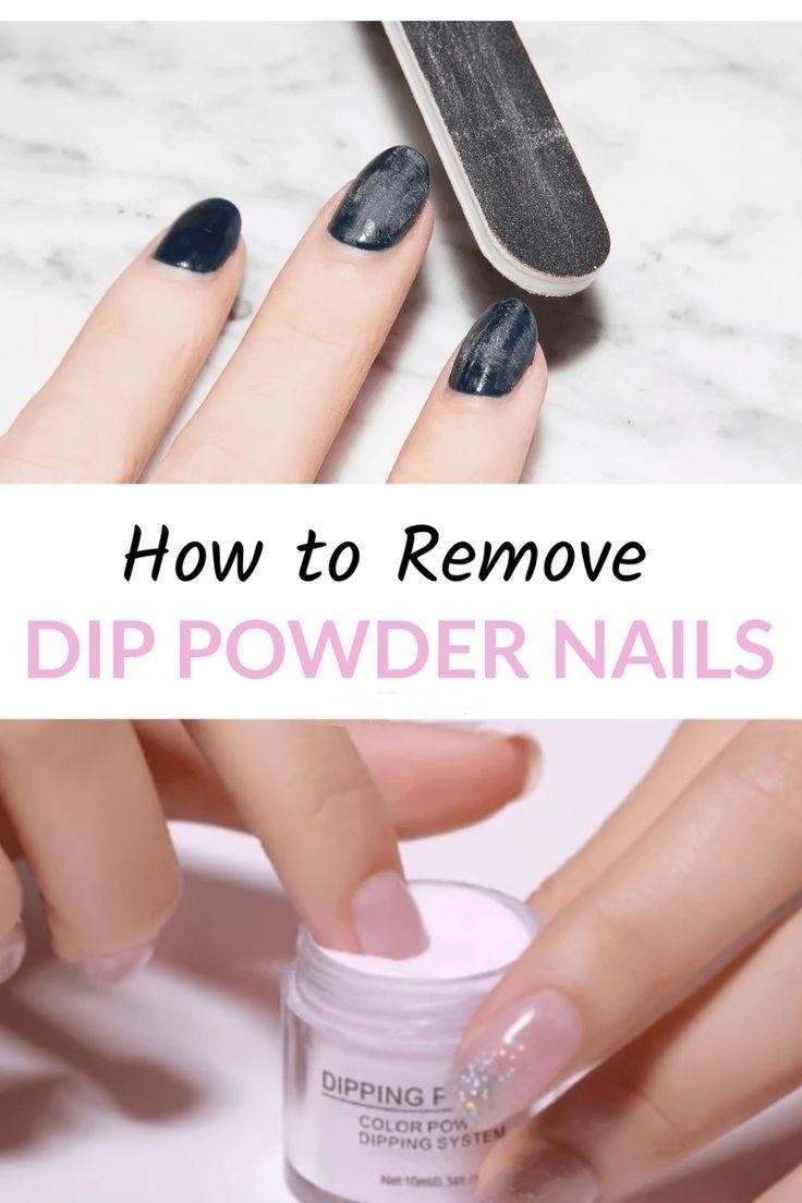 How To Remove Dip Powder Nails In 2020 Powder Nails Dip Powder Nails Dipped Nails