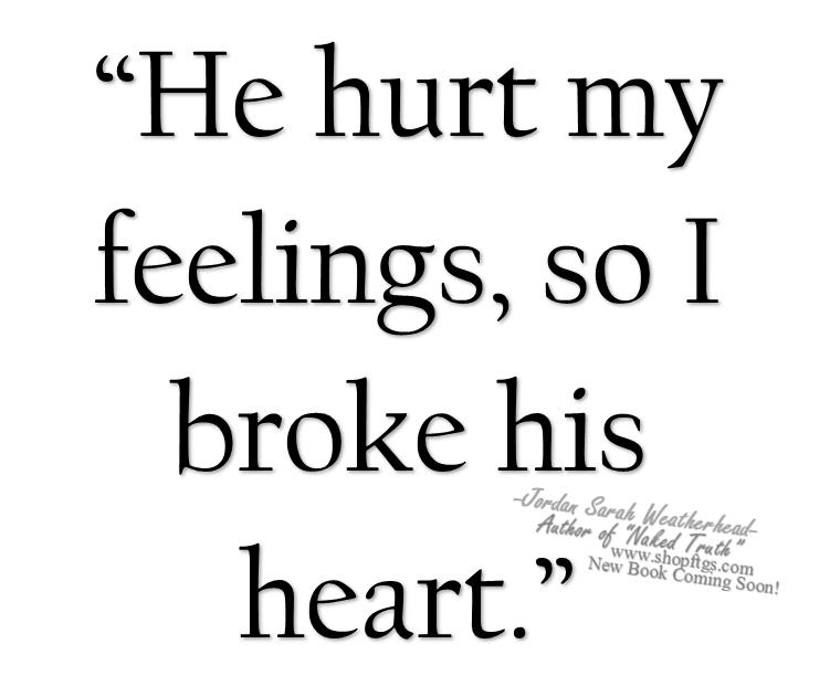 He hurt my feelings, so I broke his heart - Jordan Sarah ...