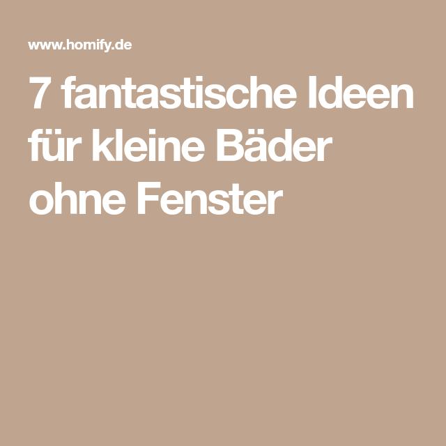 7 Fantastische Ideen Fur Kleine Bader Ohne Fenster Kleine Bader