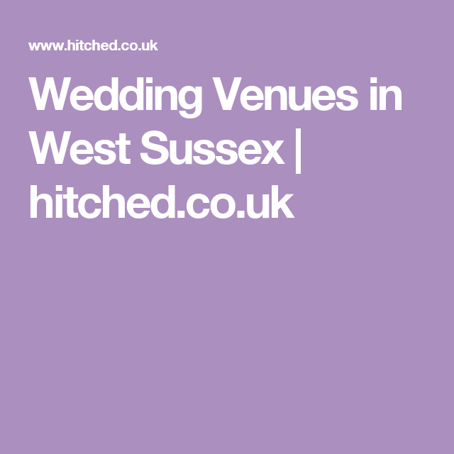Wedding Venues in West Sussex | hitched.co.uk