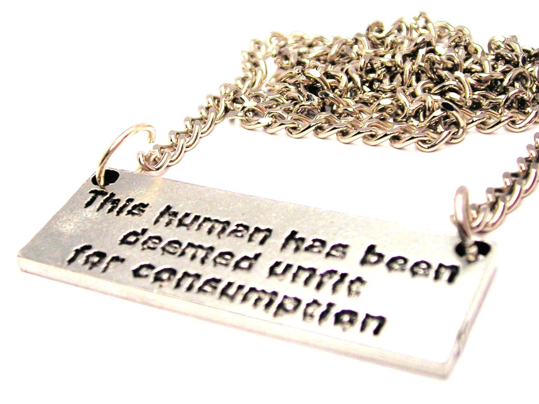 This Human Has Been Deemed Unfit For Consumption Statement Platform Necklace