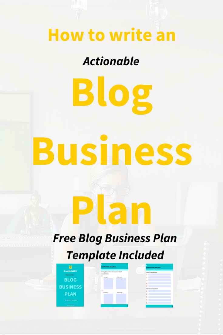 How to write an actionable blog business plan free template how to write an actionable blog business plan free template flashek Image collections