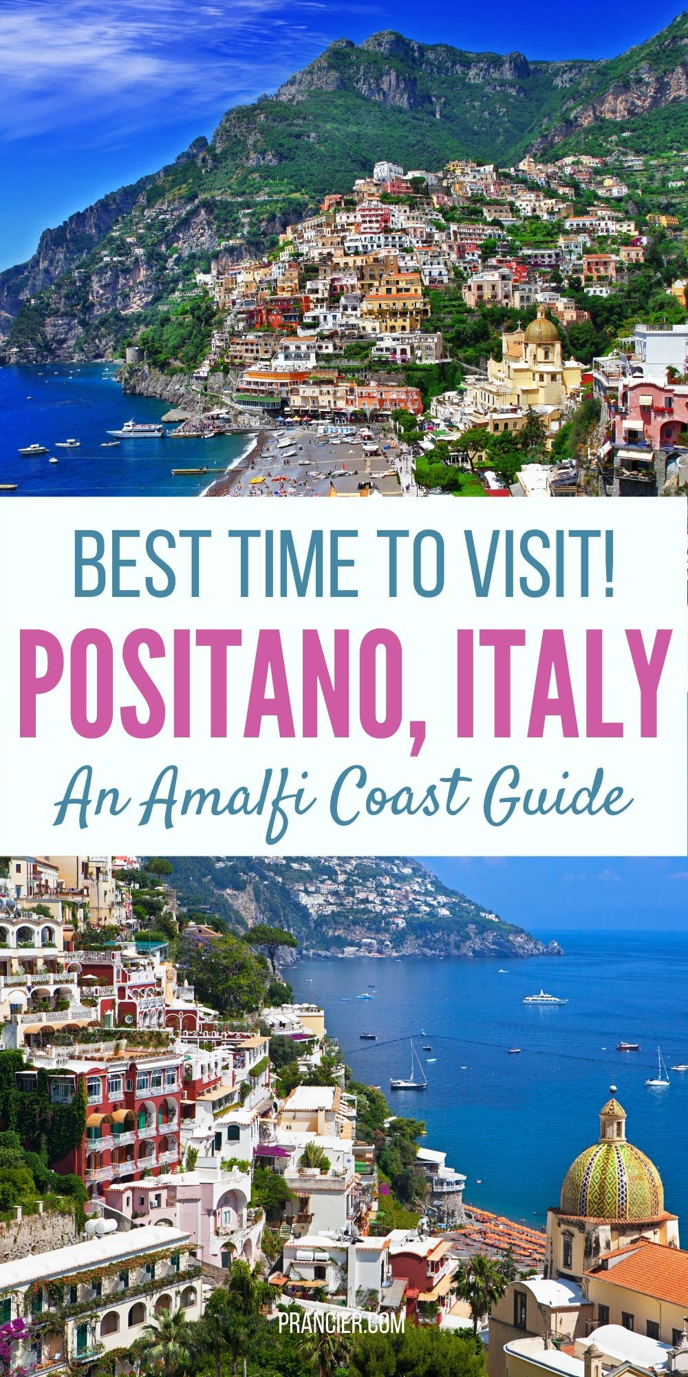 Best Time To Visit Positano Prancier Travel Destinations Italy Amalfi Coast Guide Almafi Coast Italy