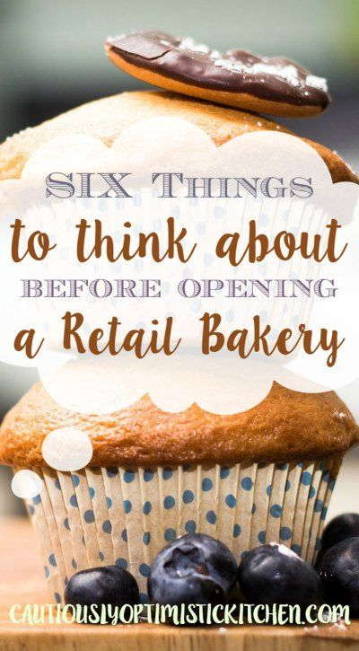 Things To Think About Before Opening A Retail Bakery