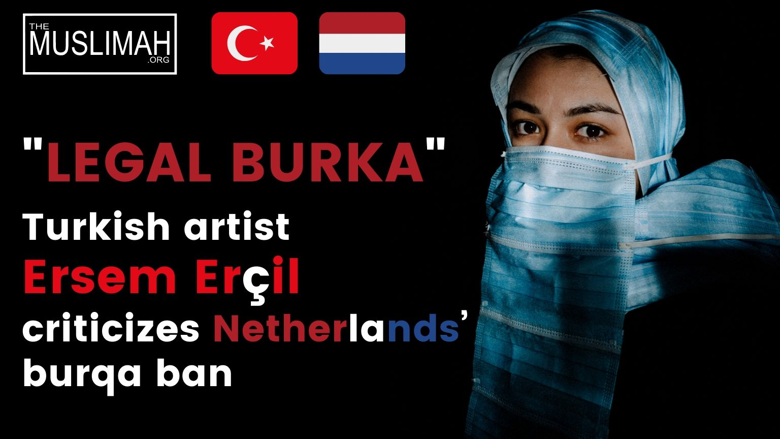 LEGAL BURKA | 🇹🇷 Turkish artist criticizes 🇳🇱 Netherlands' burqa ban 😷