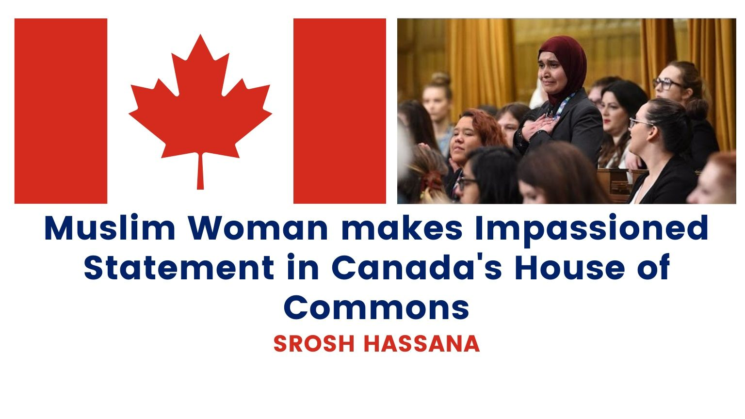 Srosh Hassana | Muslim Woman makes Impassioned Statement in Canada's House of Commons