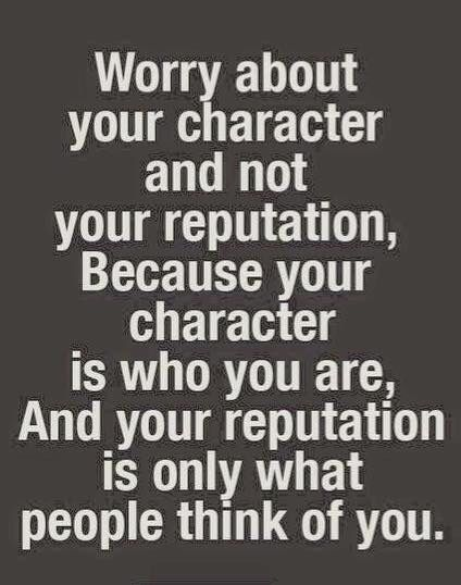 Reputation Quotes You Character Should Be On Your Mind Not Reputation  Quoteswords .