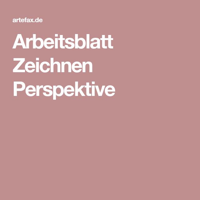 Arbeitsblatt Zeichnen Perspektive | Kunstunterricht | Pinterest ...