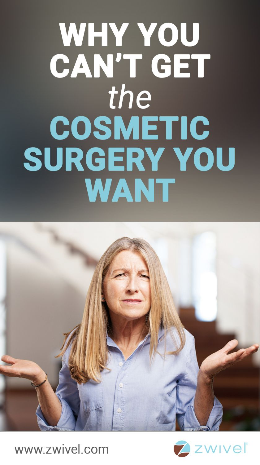 Why You Can't Get the Cosmetic Surgery You Want c240a13cc7a411e879d72075370327e1