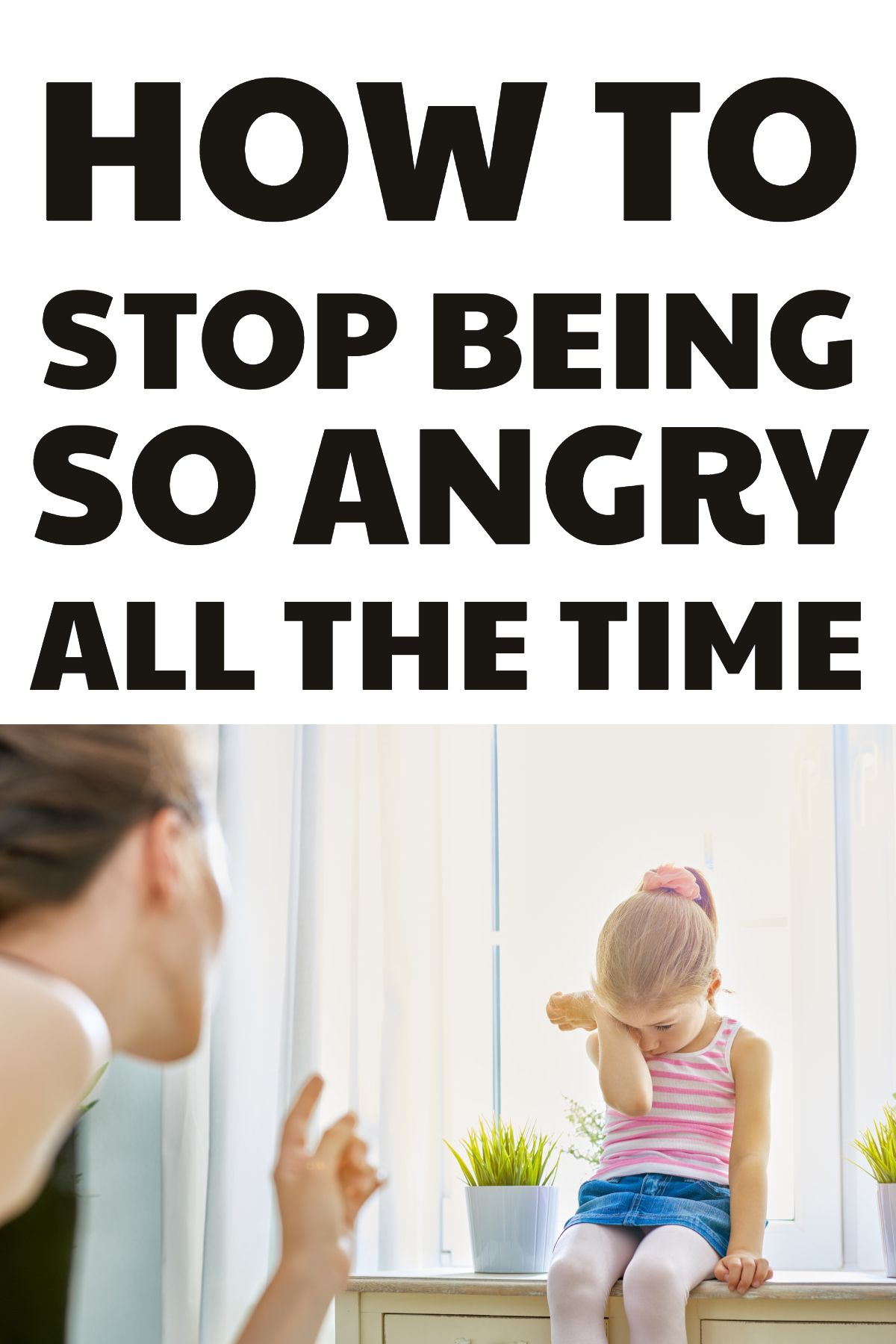 Photo of How To Stop Being Angry All The Time – Angry Mom, Angry Child