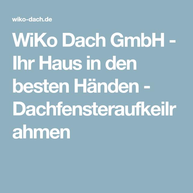 WiKo Dach – Ihr Dachdecker in Stuttgart und München – Dachfensteraufkeilrahmen