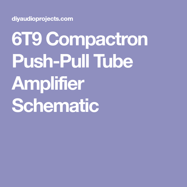 6t9 compactron push pull tube amplifier schematic ����������� thermocouple amplifier 6t9 compactron push pull tube amplifier schematic