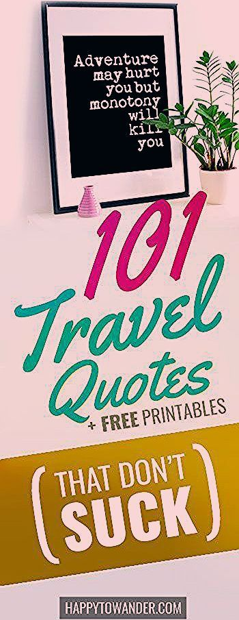 Photo of 101 Travel Quotes That Don't Suck (+ Free Printables)