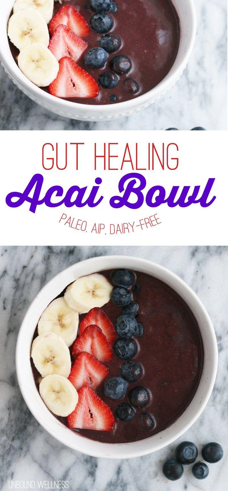 Gut Healing Acai Bowl (Paleo, AIP, Dairy Free #dairyfreesmoothie