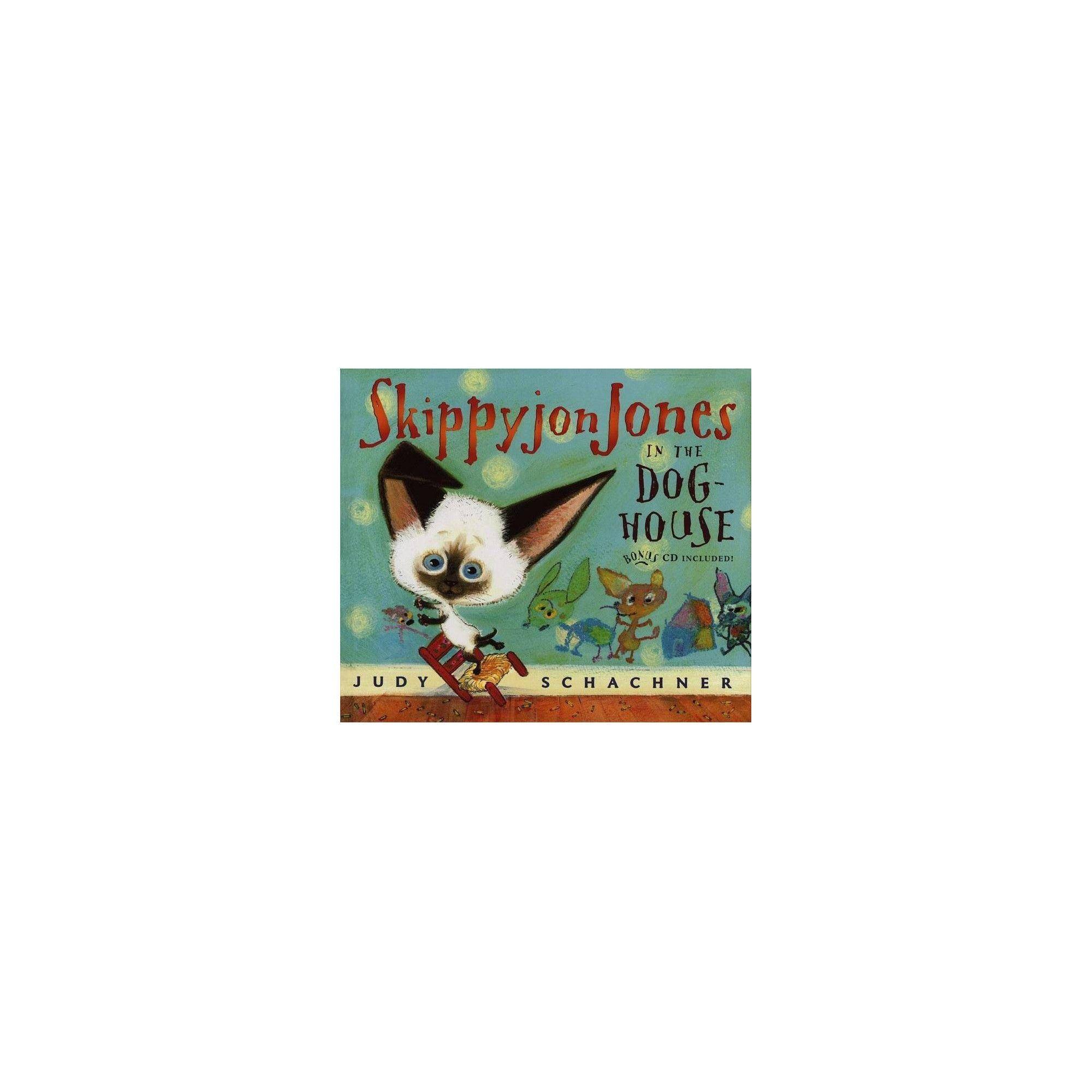 Skippyjon Jones In The Dog House By Judy Schachner Hardcover