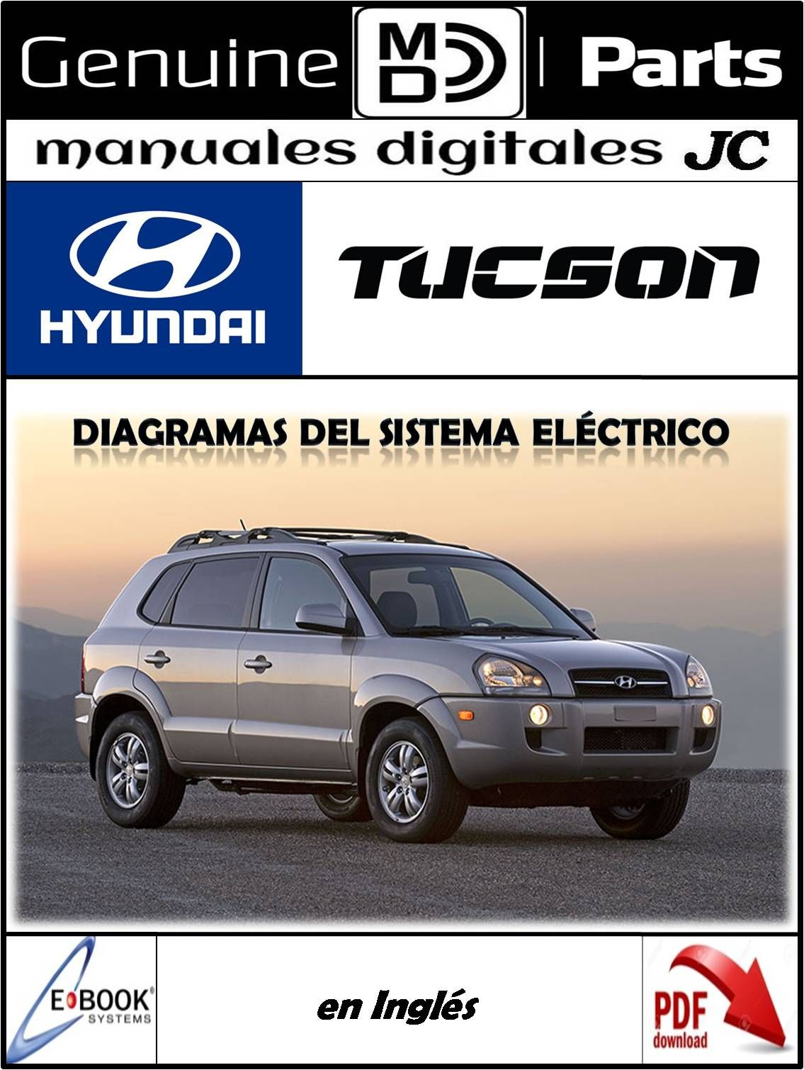 Manual Diagramas Del Sistema Electrico Para Hyundai Tucson Correo Manualesdigitalesjc Gmail Com Tlfs 58 424 858 47 28 Pagina Facebook Tucson Hyundai Suv Car