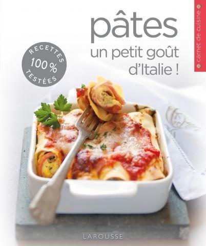 Pates Un Petit Gout D Italie Editions Larousse Cuisine