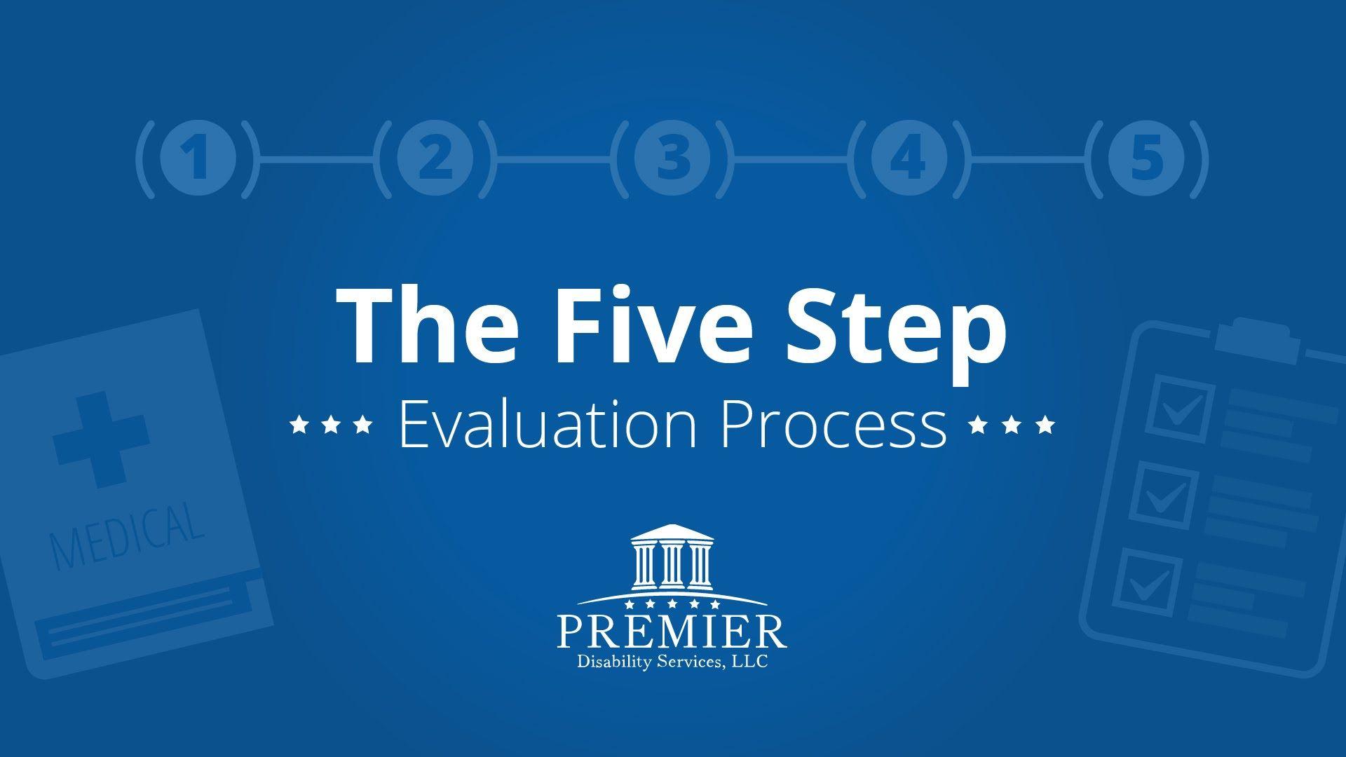Premier Disability Services Five Step Evaluation Process