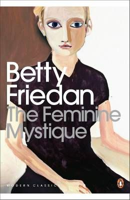 Written in 1963 but still relevant.     http://www.penguin.co.uk/nf/Book/BookDisplay/0,,9780141192055,00.html?strSrchSql=the+feminine+mystique%2A/The_Feminine_Mystique_Betty_Friedan#
