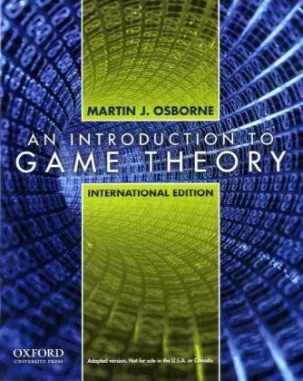 Martin J Osborne 2004 An Introduction To Game Theory