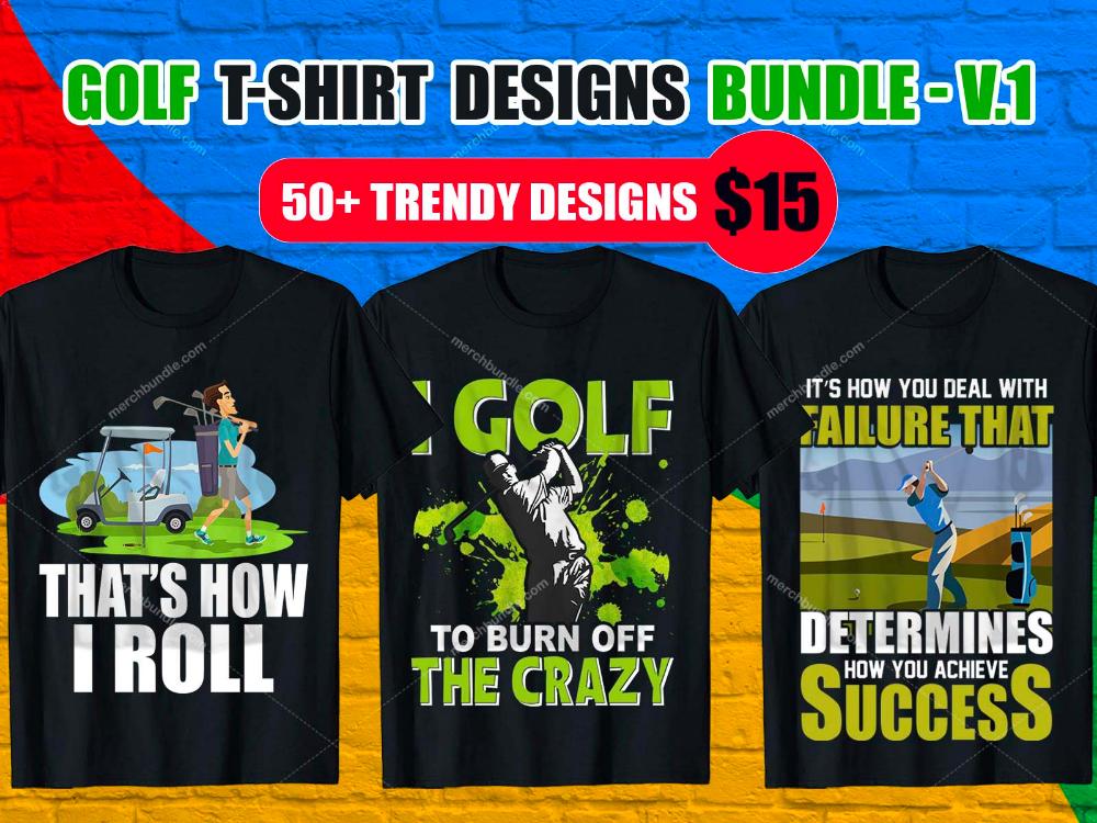 Best Selling Golf T Shirt Design Bundle V 1 Merchbundle Golf T Shirts Shirt Designs Tshirt Designs