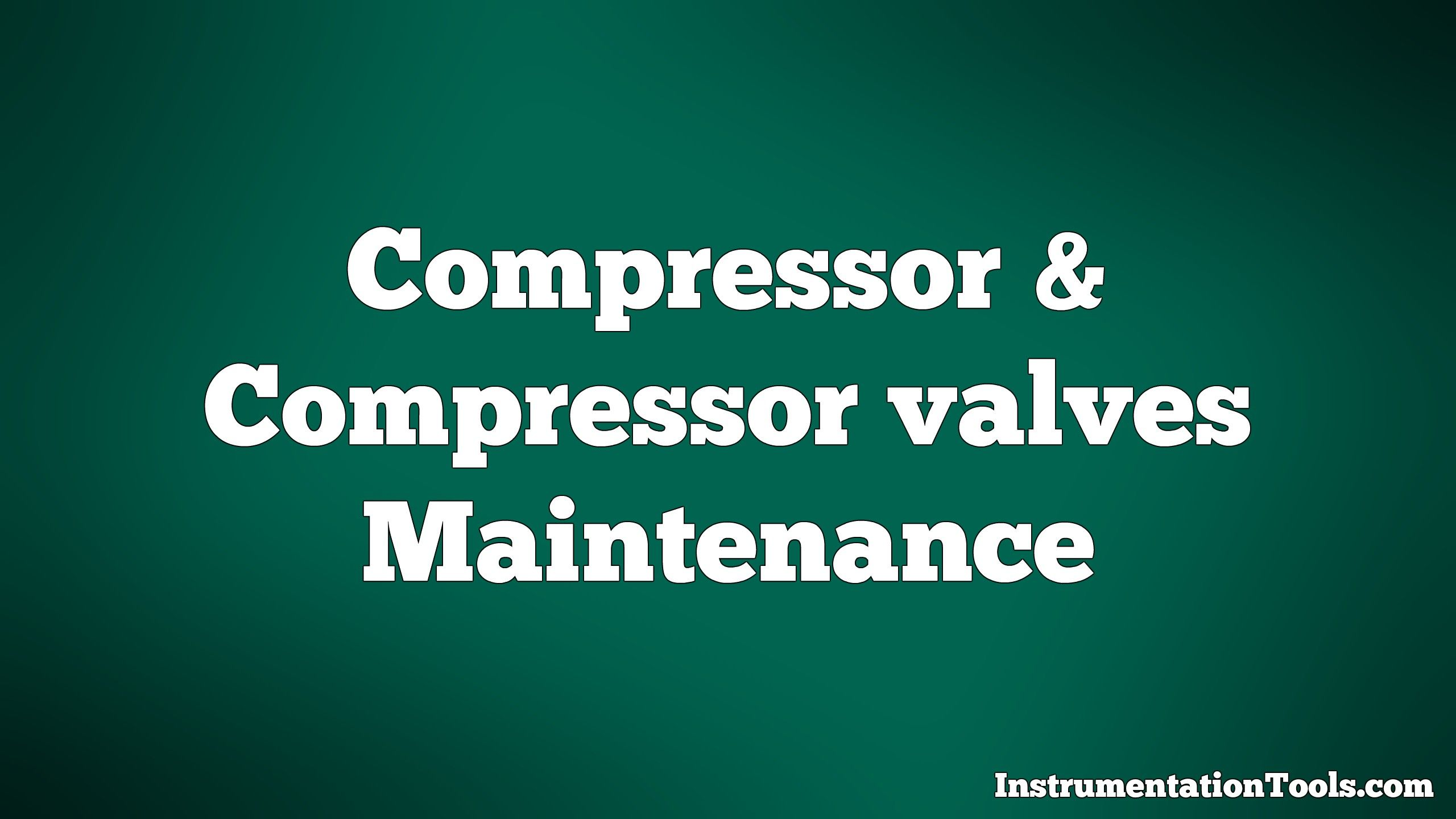 Compressor & Compressor Valves Maintenance