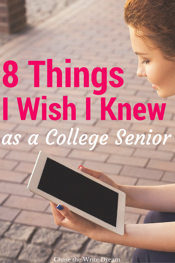 things i wish i knew as a college senior no matter what dr 8 things i wish i knew as a college senior college tips and advice for