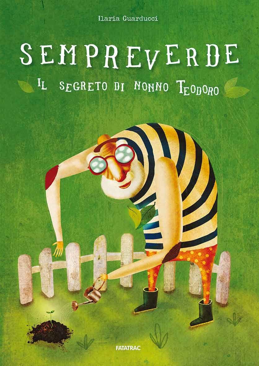 """""""Sempreverde"""" Autore: Ilaria Guarducci Ed. Fatatrac -da4 anni"""